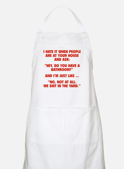 Do You Have A Bathroom? Apron