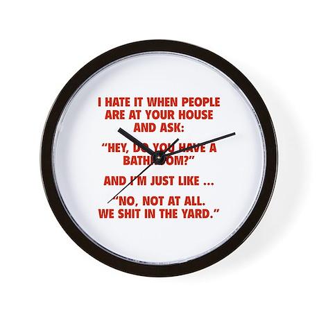 Do You Have A Bathroom? Wall Clock