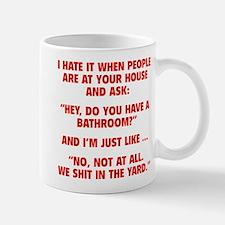 Do You Have A Bathroom? Mug