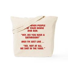 Do You Have A Bathroom? Tote Bag