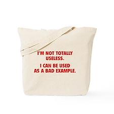 I'm Not Totally Useless Tote Bag