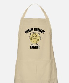 Bigger! Stronger! Father! Apron