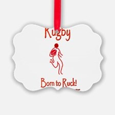 Rugby Born to Ruck 6000 Ornament