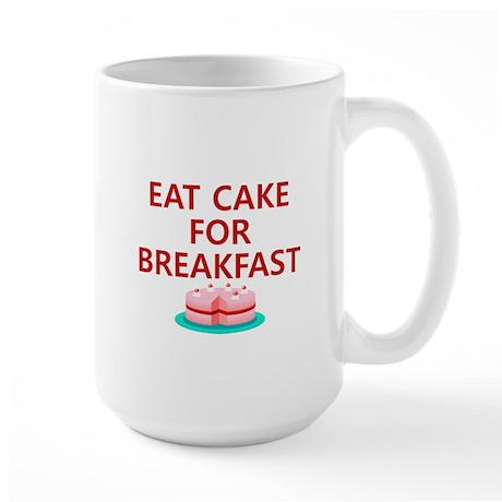 Eat Cake For Breakfast Large Mug