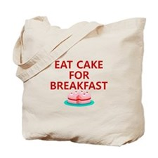 Eat Cake For Breakfast Tote Bag