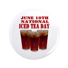 """National Iced Tea Day 3.5"""" Button (100 pack)"""