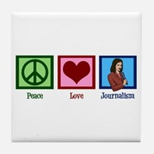 Peace Love Journalism Tile Coaster