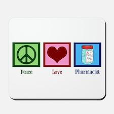 Peace Love Pharmacist Mousepad