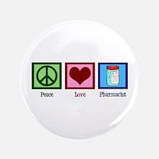 "Peace Love Pharmacist 3.5"" Button"