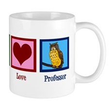 Peace Love Professor Mug