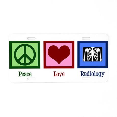 Peace Love Radiology Aluminum License Plate