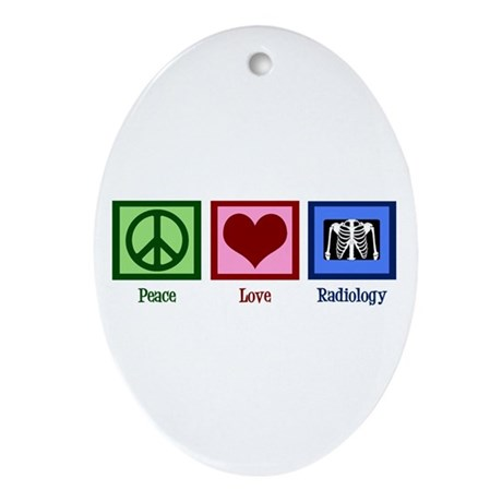 Peace Love Radiology Ornament (Oval)