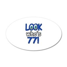 Look who's 77 20x12 Oval Wall Decal