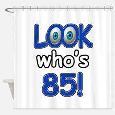 Look who's 85 Shower Curtain