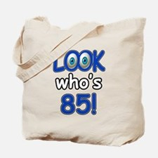 Look who's 85 Tote Bag