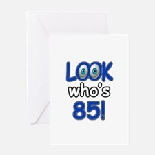 Look who's 85 Greeting Card