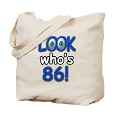 Look who's 86 Tote Bag