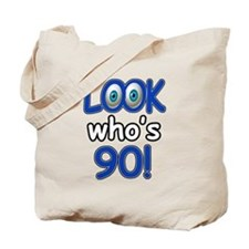 Look who's 90 Tote Bag
