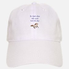 He that rises late must trot all day... Baseball Baseball Cap