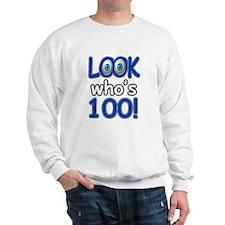 Look who's 100 Sweatshirt