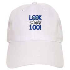Look who's 100 Baseball Cap