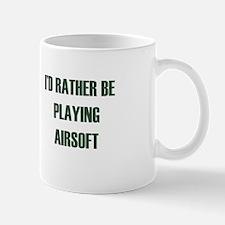 Id rather be - playing airsoft Mug