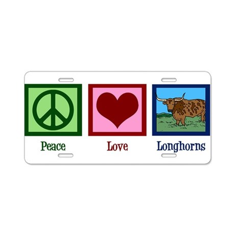 Peace Love Longhorns Aluminum License Plate