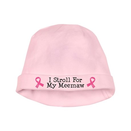 I Stroll For My Meemaw baby hat