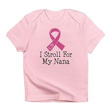 I Stroll For My Nana Infant T-Shirt