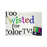 Too twisted for color tv 10 Pack