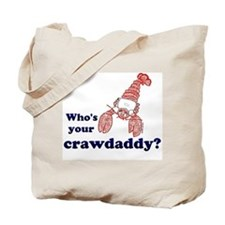 Who's Your Crawdaddy Tote Bag
