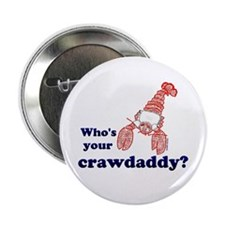 """Who's Your Crawdaddy 2.25"""" Button (10 pack)"""