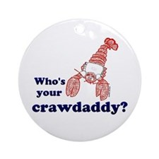 Who's Your Crawdaddy Ornament (Round)