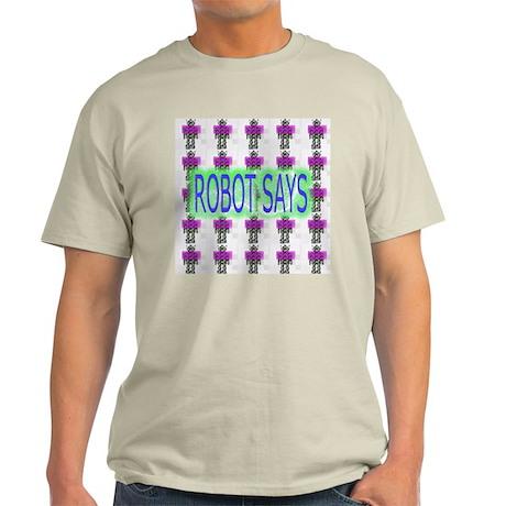 Robot Says Light T-Shirt
