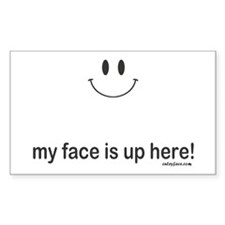 My Face is Up Here Decal