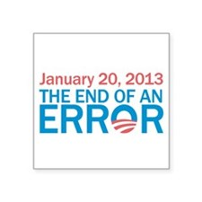 "The End Of An Error Square Sticker 3"" x 3"""