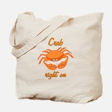Crab Right On Tote Bag