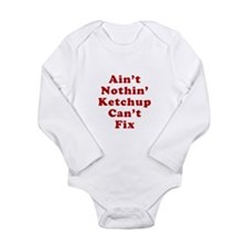 Aint Nothin Ketchup Cant Fix Long Sleeve Infant Bo