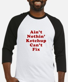 Aint Nothin Ketchup Cant Fix Baseball Jersey