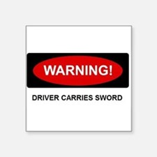 "WARNING: Driver Carries Sword Square Sticker 3"" x"