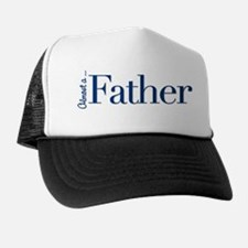 Almost a Father Trucker Hat