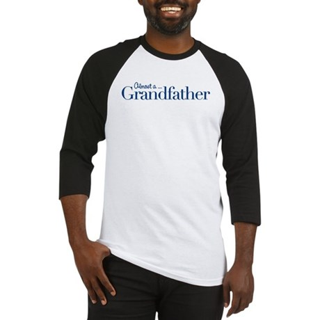 Almost a Grandfather Baseball Jersey