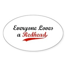 Everyone Loves a redhead Oval Decal