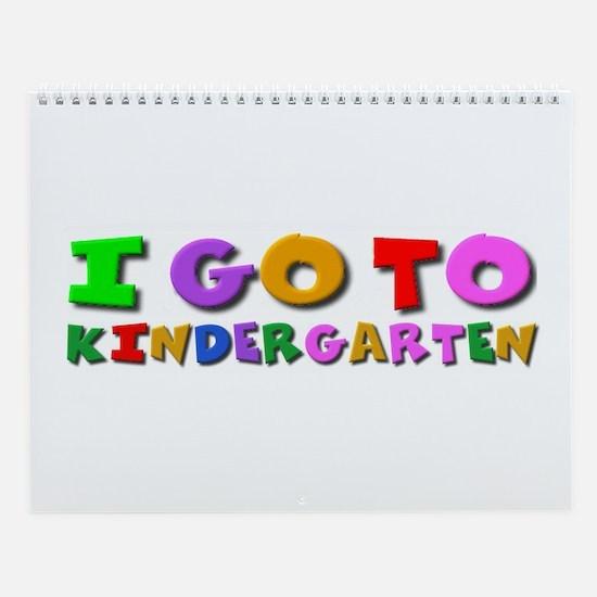 I go to kindergarten Wall Calendar