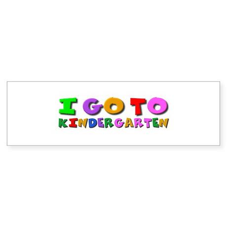 I go to kindergarten Bumper Sticker