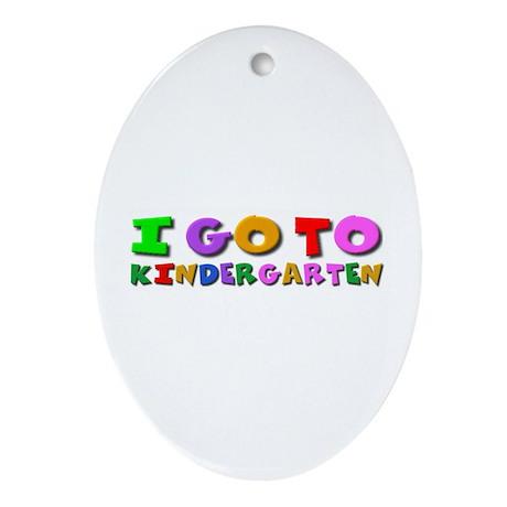 I go to kindergarten Oval Ornament