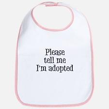Tell Me I'm Adopted Bib