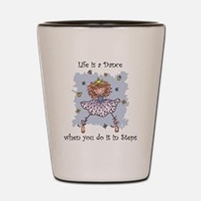 Life is a DANCE~2000x2000P.png Shot Glass