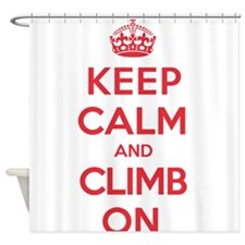 Keep Calm Climb Shower Curtain