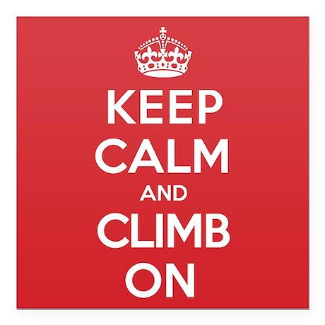 """Keep Calm Climb Square Car Magnet 3"""" x 3"""""""